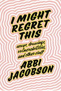 abbi jacobson i might regret this