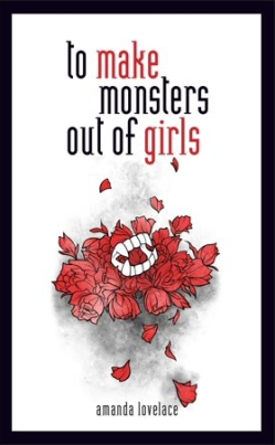 amanda lovelace to make monsters out of girls