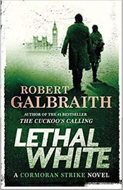 robert galbraith lethal white